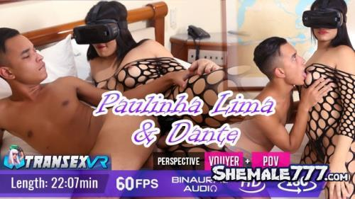 TransexVR: Paulinha Lima, Dante - Shemale On Male (UltraHD 2K 1920p)